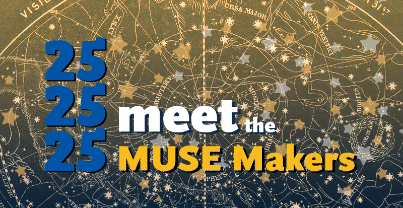 25 MUSE Makers