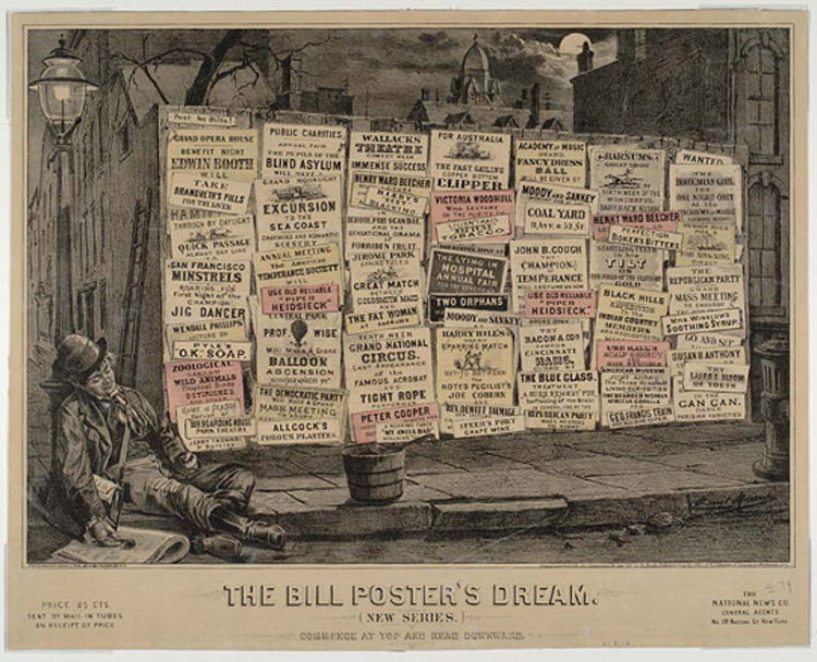 """A popular engraving from 1862, 'The Bill Poster's Dream,' captures something of the sight that James remembers from his childhood: a profusion of words and typefaces, redacting the city's world for entertainment in a single, overwhelming gestalt of information.""10 [Source]"
