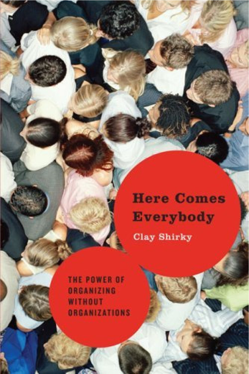 Here Comes Everybody (2008) by Clay Shirky15