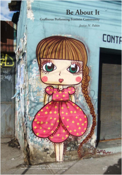 Figure 1. (facing page) A muñeca by DanaPink of Crazis Crew, Santiago, Chile, 2010. (Courtesy of DanaPink)