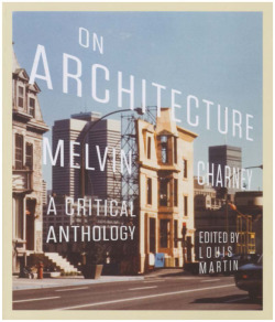 1. Cover of On Architecture: Melvin Charney, a Critical Anthology, 2013. <br/><br/>Courtesy of McGill–Queen's University Press.
