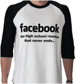 Fig. 2. Satirical T-Shirt about Facebook's Impact on High School Reunions7