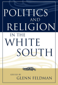 Politics and Religion in the White South Cover