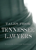 Tales from Tennessee Lawyers