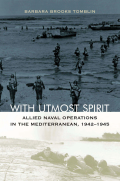 With Utmost Spirit: Allied Naval Operations in the Mediterranean, 1942-1945