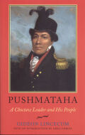 Pushmataha: A Choctaw Leader and His People