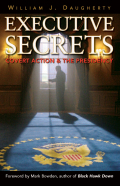 Executive Secrets: Covert Action and the Presidency