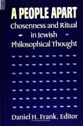 People Apart, A: Chosenness and Ritual in Jewish Philosophical Thought