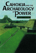 Cahokia and the Archaeology of Power Cover