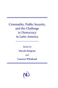 Criminality, Public Security, and the Challenge to Democracy in Latin America Cover