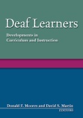 Deaf Learners: Development in Curriculum and Instruction