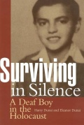 Surviving in Silence: A Deaf Boy in the Holocaust, The Harry I. Dunai Story