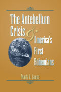The Antebellum Crisis and America's First Bohemians Cover