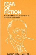 Fear of Fiction: Narrative Strategies in the Works of Isaac Bashevis Singer