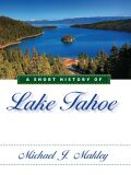 A Short History of Lake Tahoe