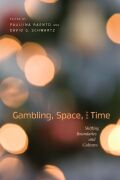 Gambling, Space and Time: Shifting Boundaries and Cultures