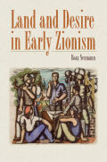Land and Desire in Early Zionism Cover