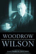 Woodrow Wilson: Essential Writings and Speeches of the Scholar-President