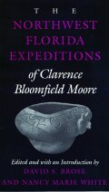 The Northwest Florida Expeditions of Clarence Bloomfield Moore