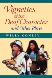 Vignettes of the Deaf Character and Other Plays