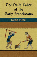 Daily Labor of the Early Franciscans  cover