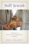 Still Jewish: A History of Women and Intermarriage in America