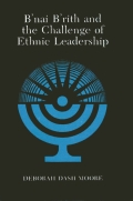 B'nai B'rith and the Challenge of Ethnic Leadership Cover