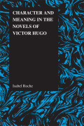 Character and Meaning in the Novels of Victor Hugo Cover