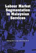 Labour Market Segmentation in Malaysian Services Cover
