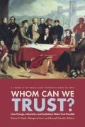 Whom Can We Trust?: How Groups, Networks, and Institutions Make Trust Possible