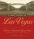 A Short History Of Las Vegas: Second Edition