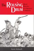 The Rousing Drum: Ritual Practice in a Japanese Community