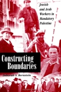 Constructing Boundaries: Jewish and Arab Workers in Mandatory Palestine