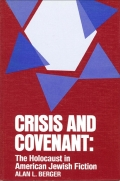 Crisis and Covenant: The Holocaust in American Jewish Fiction