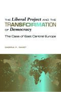 Liberal Project and the Transformation of Democracy: The Case of East Central Europe