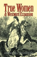 True Women and Westward Expansion