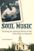 Soul Music: Tracking the Spiritual Roots of Pop from Plato to Motown