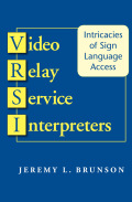 Video Relay Service Interpreters: Intricacies of Sign Language Access