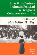 Late Nineteenth-Century Ireland's Political and Religious Controversies in the Fiction of May Laffan Hartley