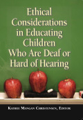 Ethical Considerations in Educating Children Who Are Deaf or Hard of Hearing Cover