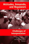 Attitudes, Innuendo, and Regulators: Challenges of Interpretation