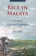 Rice in Malaya: A Study in Historical Geography Cover