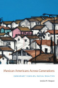 Mexican Americans Across Generations cover