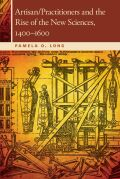 Artisan/Practitioners and the Rise of the New Sciences, 1400-1600 Cover