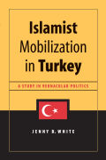 Islamist Mobilization in Turkey: A Study in Vernacular Politics