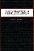 Urban Chroniclers in Modern Latin America: The Shared Intimacy of Everyday Life