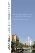 Modernism and the Middle East: Architecture and Politics in the Twentieth Century