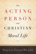 The Acting Person and Christian Moral Life Cover
