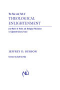The Rise and Fall of Theological Enlightenment