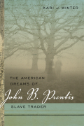 American Dreams of John B. Prentis, Slave Trader Cover